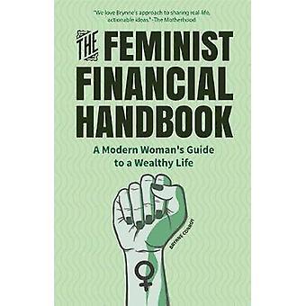 The Feminist Financial Handbook - A Modern Women's Guide to a Wealthy