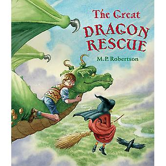 The Great Dragon Rescue by M. P. Robertson - 9781845073794 Book