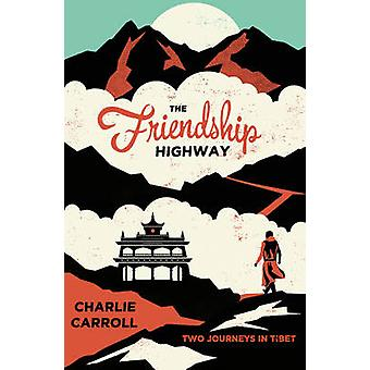 The Friendship Highway - Two Journeys in Tibet by Charlie Carroll - 97