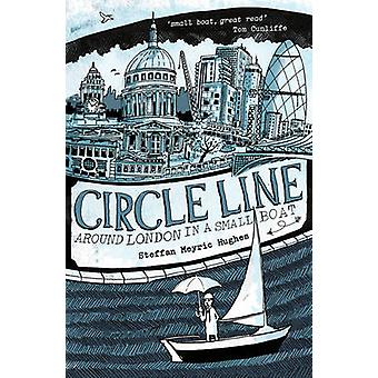Circle Line - Around London in a Small Boat by Steffan Meyric Hughes -