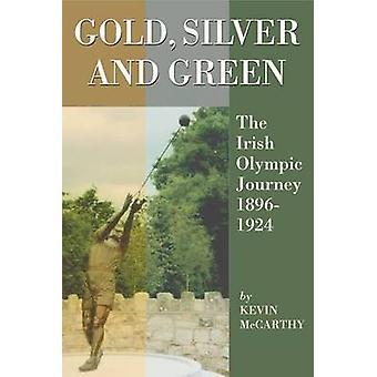Goud - zilver en groen - de Ierse Olympische reis 1896-1924 door Kevin