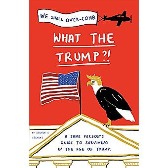 Vilken Trump?! -En frisk persons Guide till efterlevande i åldern av Tr