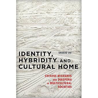 Identity - Hybridity and Cultural Home - Chinese Migrants and Diaspora