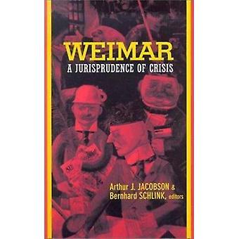 Weimar - uma jurisprudência de crise por Arthur J. Jacobson - Bernhard Sc