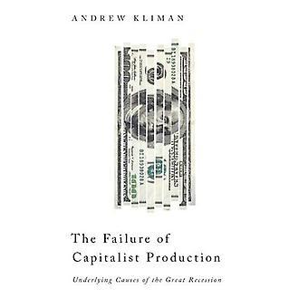 Felet av kapitalistiska produktionen: bakomliggande orsakerna till den stora lågkonjunkturen