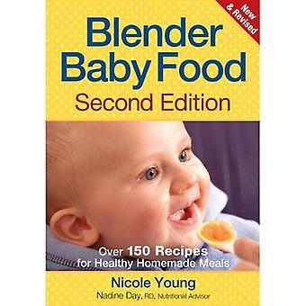 Aliments pour bébés mélangeur: Plus de 150 recettes pour sain