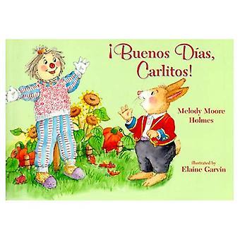 Buenos Dias, Carlitos!
