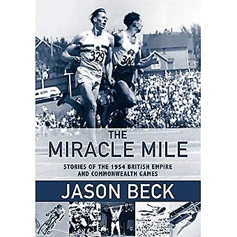 The Miracle Mile: Stories of the 1954 British Empire and Commonwealth Games