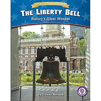 The Liberty Bell: History's� Silent Witness (Core Content Social Studies Let's Celebrate America)