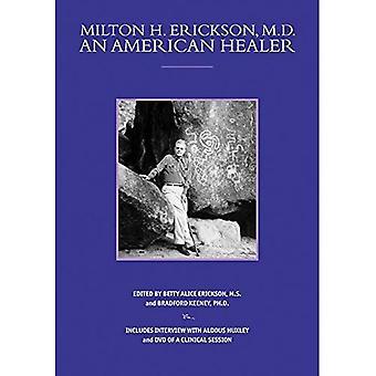 Milton H. Erickson, MD, An� American Healer