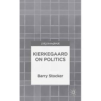 Kierkegaard op politiek door Stocker & Barry