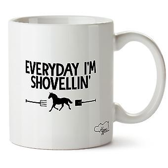 Hippowarehouse hver dag jeg er Shovellin' ridning trykt krus Cup keramiske 10 Unzen