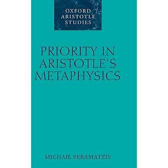 Priority in Aristotles Metaphysics by Peramatzis & Michail