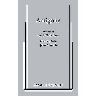 Antigone by Anouilh & Jean