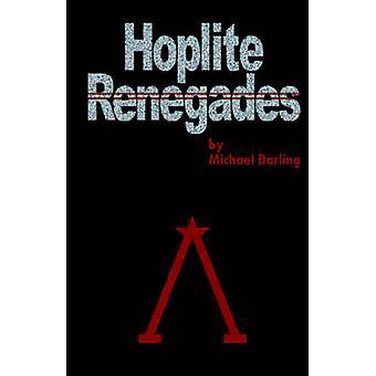 Hoplite Renegades by Darling & Michael