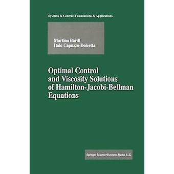 Optimale Kontrolle und Viskosität Lösungen der HamiltonJacobiBellman Gleichungen von Bardi & Martino
