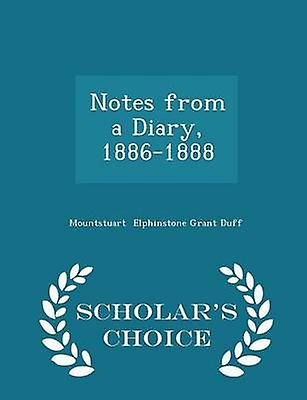 Notes from a Diary 18861888  Scholars Choice Edition by Elphinstone Grant Duff & Mountstuart