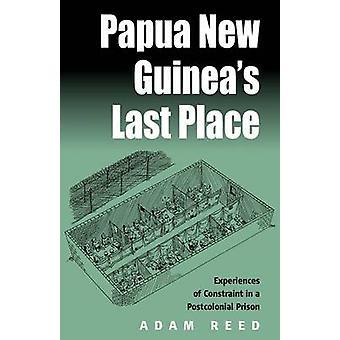 Papua Nya Guineas sista plats erfarenheter av tvång i en postkolonial fängelse av Reed & A.