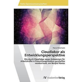 Cloudlabor als Entwicklungsperspektive por Petermann Florian