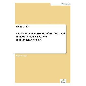Die Unternehmenssteuerreform 2001 und Ihre Auswirkungen auf die Immobilienwirtschaft af Mller & Tobias