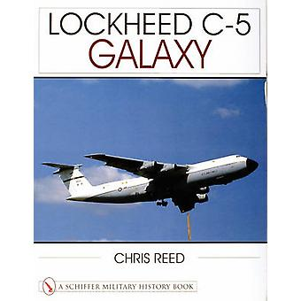 Lockheed C-5 Galaxy by Chris Reed - 9780764312052 Book