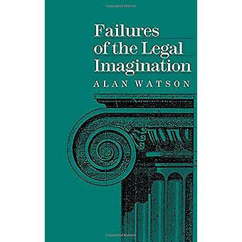 Failures of the Legal Imagination by Alan Watson - 9780812280890 Book