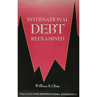 International Debt Reexamined by William R. Cline - 9780881320831 Book