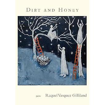 Dirt and Honey by Dirt and Honey - 9780999499566 Book