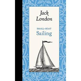 Small-Boat Sailing by Jack London - 9781429096133 Book