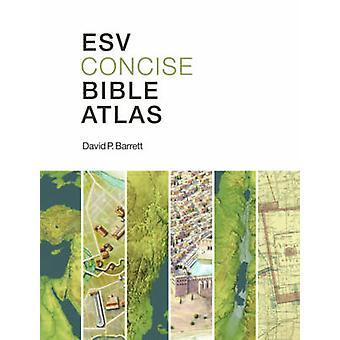 ESV Concise Bible Atlas by David P. Barrett - 9781433513749 Book