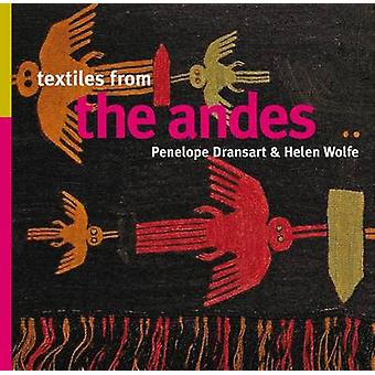 Textiles from the Andes by Penelope Dransart - Helen Wolfe - 97815665