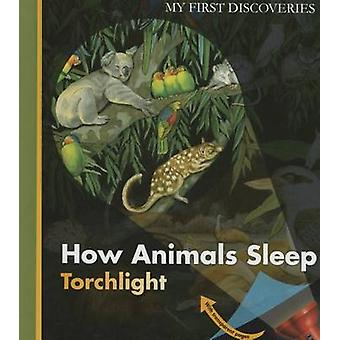How Animals Sleep by Sylvaine Peyrols - Sylvaine Peyrols - Penelope S