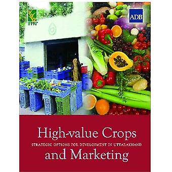 High-value Crops and Marketing - Strategic Options for Development in