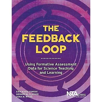 The Feedback Loop - Using Formative Assessment Data for Science Teachi