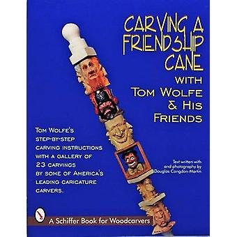 Carving a Friendship Cane by Tom Wolfe - 9780887408915 Book