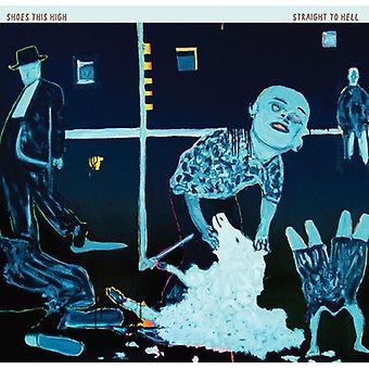 Shoes This High - Straight to Hell [Vinyl] USA import