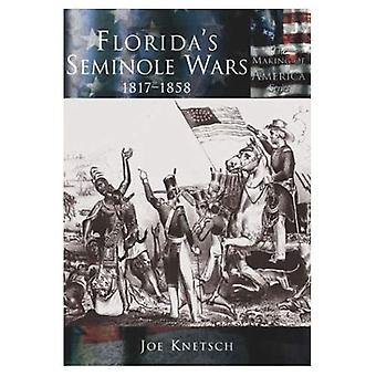 Wojny seminolskie Florydy: 1817-1858, FL (Making of America)