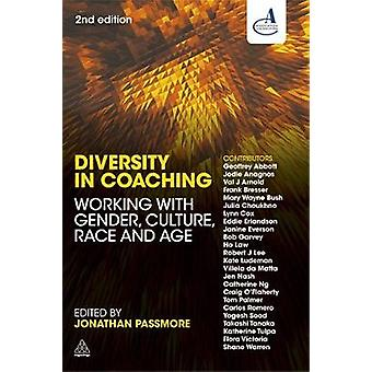 Diversity in Coaching Working with Gender Culture Race and Age by Passmore & Jonathan