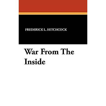 War From The Inside by Hitchcock & Frederick L.