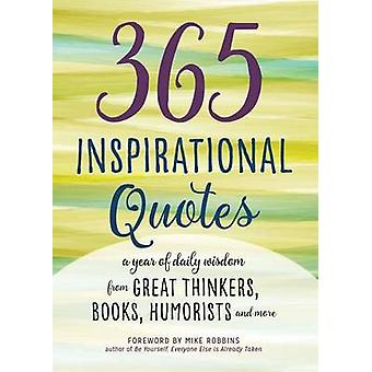 365 Inspirational Quotes - A Year of Daily Wisdom from Great Thinkers