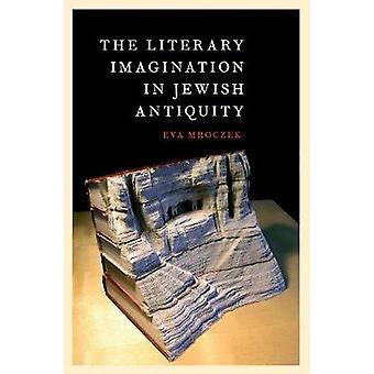 Kirjallisuuden mielikuvitusta juutalaisten antiikin jäseneltä Eva Mroczek - 9780190