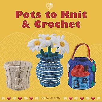 Pots to Knit & Crochet