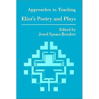 Eliots Poetry & Plays by Jewel Spears Brooker - 9780873525145 Book