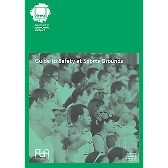 Guide to safety in sports grounds by Media and Sport Great Britain Department for Culture