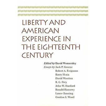 Liberty and American Experience in the Eighteenth Century by David Wo
