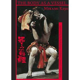 The Body as a Vessel by Mikami & Kayo