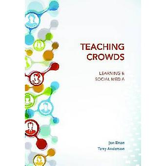 Teaching Crowds - Learning and Social Media by Jon Dron - Terry Anders