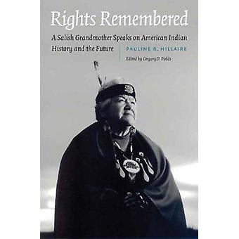 Rights Remembered A Salish Grandmother Speaks on American Indian History and the Future by Hillaire & Pauline