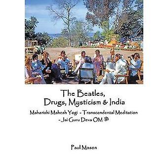 The Beatles Drugs Mysticism  India Maharishi Mahesh Yogi  Transcendental Meditation  Jai Guru Deva OM by Mason & Paul