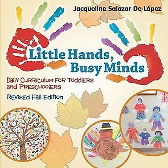 Little Hands Busy Minds Revised Fall Edition by De Lopez & Jacqueline Salazar